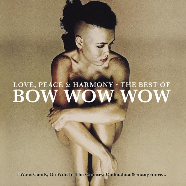 Love, Peace & Harmony: The Best of Bow Wow Wow