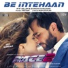 Be Intehaan From Race 2 Single
