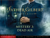Father Gilbert Mystery 3: Dead Air (Audio Drama)-Focus on the Family Radio Theatre