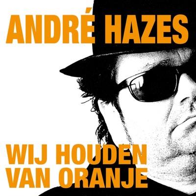 Wij houden van Oranje - André Hazes