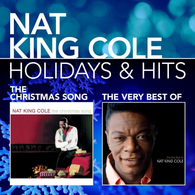 Holidays & Hits: The Christmas Song / The Very Best of Nat King ...