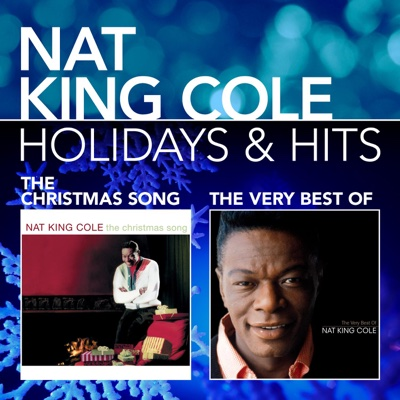 Holidays & Hits: The Christmas Song / The Very Best of Nat King Cole - Nat