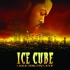 Laugh Now, Cry Later, Ice Cube
