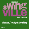 Swingville Volume 18: Swing's the Thing - Al Sears