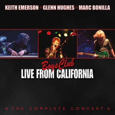 Boys Club: Live from California (The Complete Concert) - Glenn Hughes
