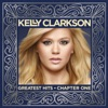 Greatest Hits - Chapter One, Kelly Clarkson