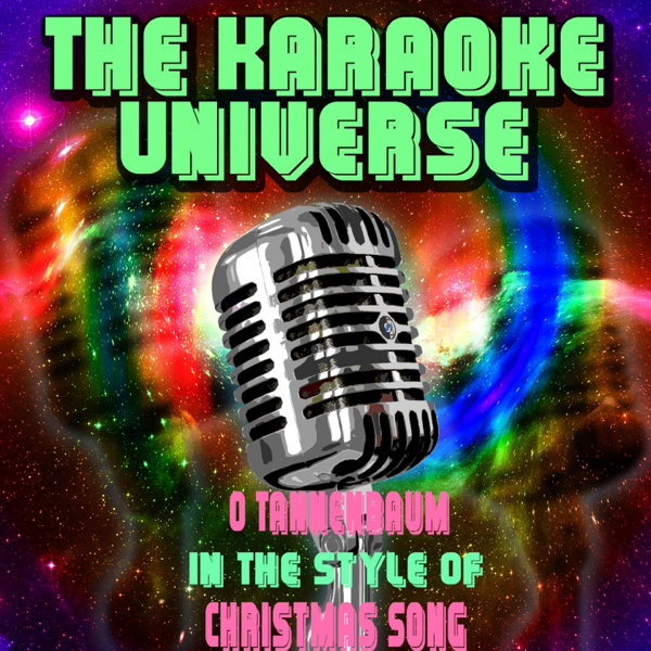 O Tannenbaum Karaoke.O Tannenbaum Karaoke Version In The Style Of Christmas Song Single By The Karaoke Universe