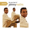 Playlist: The Very Best of Johnny Mathis, Johnny Mathis