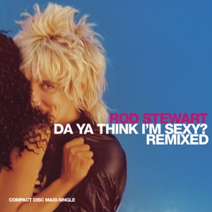 Da Ya Think I'm Sexy? (Remixed) - EP Mp3 Download
