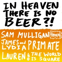Sam Mulligan - In Heaven There Is No Beer?! - Single