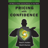 Reed Holden & Mark Burton - Pricing with Confidence: 10 Ways to Stop Leaving Money on the Table (Unabridged) artwork