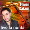 Live la Nunta / Live At the Wedding Party, Florin Salam