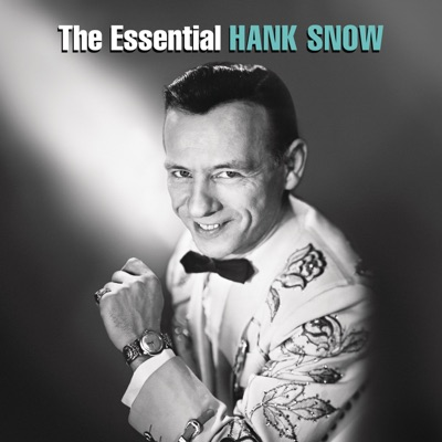 The Essential Hank Snow - Hank Snow