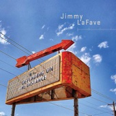 Jimmy LaFave - It Just Is Not Right