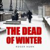 Roger Hurn - The Dead Winter: A Ryan Kyd Thriller (Unabridged) artwork