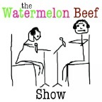 the Watermelon Beef Show