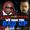 We Nah Tek Bad Up - Single ジャケット写真