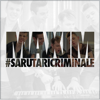 Maxim - Sarutari Criminale artwork