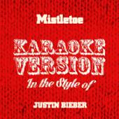 [Download] Mistletoe (In the Style of Justin Bieber) [Karaoke Version] MP3