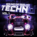 Sound of Solid Techno, Vol. 1 (Best of Hammering Techno Pounder)