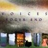 Voices, Roger Eno