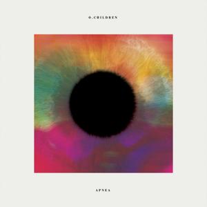 O. Children - Apnea (Deluxe Edition)
