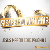 Sister Golden Hair (feat. Paloma G) [Extended Mix] - Jesus Martin