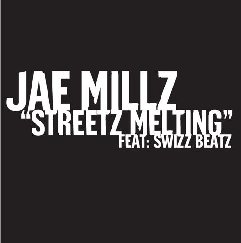 Jae Millz & Swizz Beatz - Streetz Melting - Single