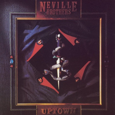 Uptown - Neville Brothers