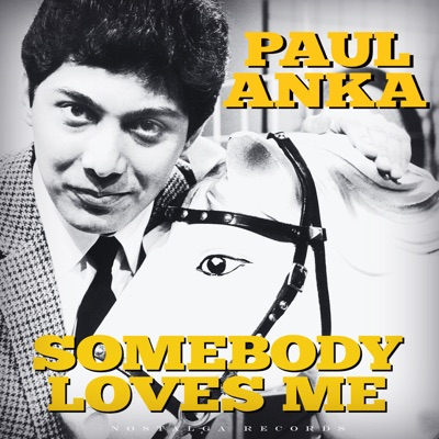 Somebody Loves Me and Other Hits - Paul Anka