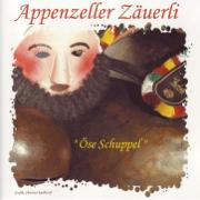 Appenzeller Zäuerli - Öse Schuppel - Öse Schuppel