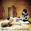 逢いたい  (from Grateful A.C.) - Single ジャケット写真