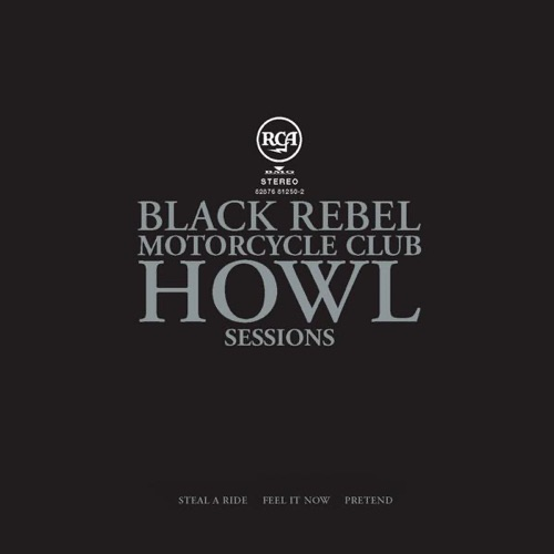 Black Rebel Motorcycle Club - Howl Sessions Vol. 1 - EP