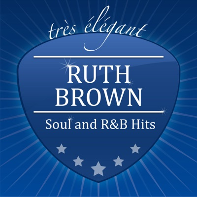 Soul and R&B Hits - Ruth Brown