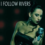 I Follow Rivers - I Follow Rivers - I Follow Rivers