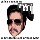 Mike Torres III & The Grooveland Chicano Band - Ya Me Olvíde