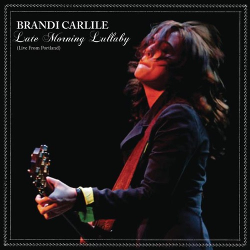 Brandi Carlile - Late Morning Lullaby (Live) - Single