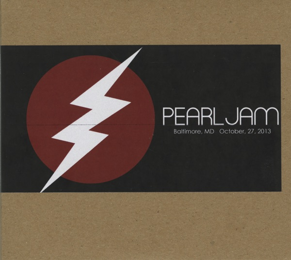 Pearl Jam - Baltimore, MD 27-October-2013 (Live)