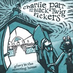 Charlie Parr & The Black Twig Pickers - Jesus on the Mainline