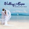 Wedding Music - Wedding Music: Wedding Piano Music, Ceremony Music and Romantic Wedding Party  artwork