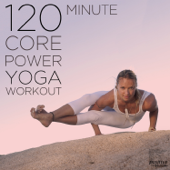 120 Minute Core Power Yoga Workout