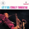 Sent For You Yesterday (And Here You Are Today)  - Stanley Turrentine