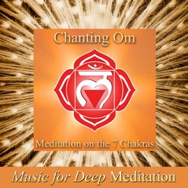 Chanting The Sacred Mantra Om Extended Meditation On The 7 Chakras Exploring The Inner Universe Improvisation With Harmonies Version