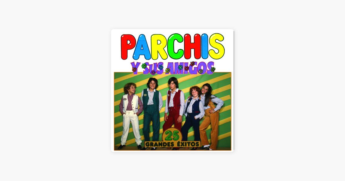 Cumpleanos Feliz Parchis Remix.Parchis Y Sus Amigos 25 Grandes Exitos By Various Artists