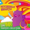 Psychedelic Nuggets! The 60s Rarities Collection