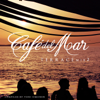 Café del Mar - Terrace Mix 2 - Café del Mar