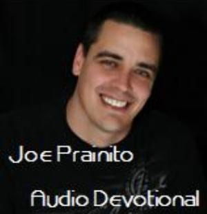 Joe Prainito Audio Devotional