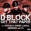 Get That Paper (feat. Styles P, Sheek Louch, Jadakiss, S.I.) - Single