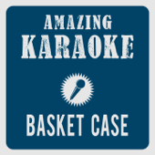 Basket Case (Karaoke Version) [Originally Performed By Green Day]