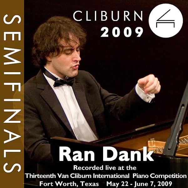 2009 Van Cliburn International Piano Competition: Semifinal Round - Ran Dank